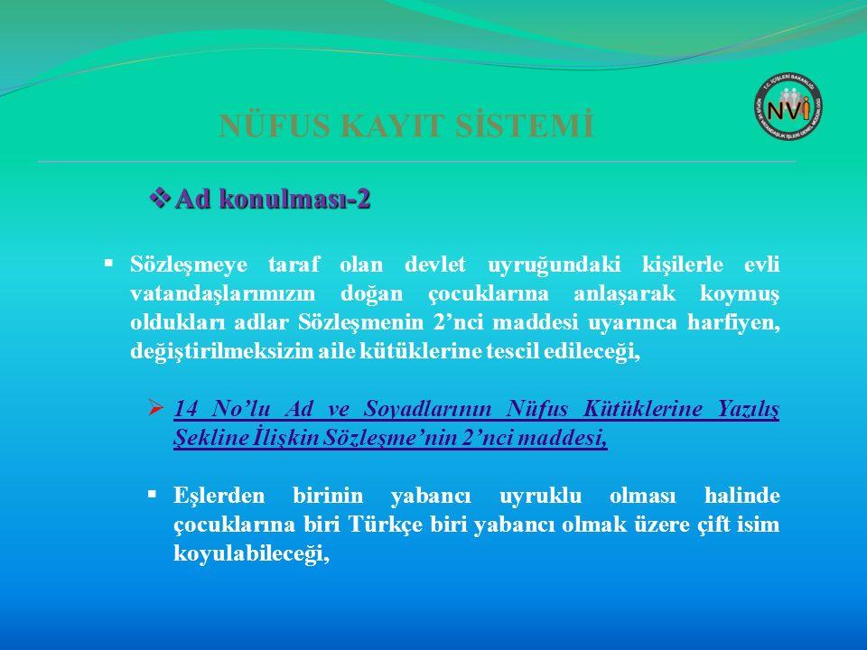 NÜFUS KAYIT SİSTEMİ  Tanıma-1  Mülteci statüsünde ve geçici koruma altına alınan kadınların Türk vatandaşı erkeklerle evlilik dışı birlikteliklerinden doğan çocukların baba tarafından tanınması,  13.10.2015 tarihli ve 88237 sayılı talimat, 13.10.2015 tarihli ve 88237 sayılı talimat,