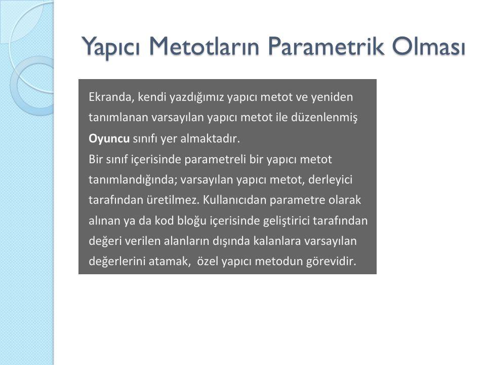 Yapıcı Metotların Parametrik Olması