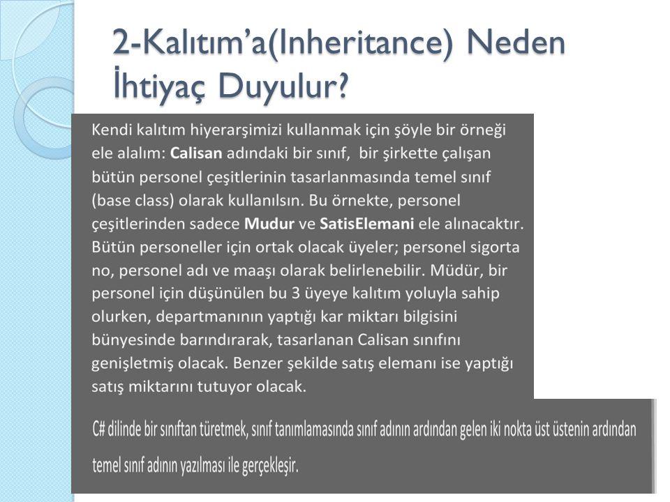 2-Kalıtım'a(Inheritance) Neden İ htiyaç Duyulur?