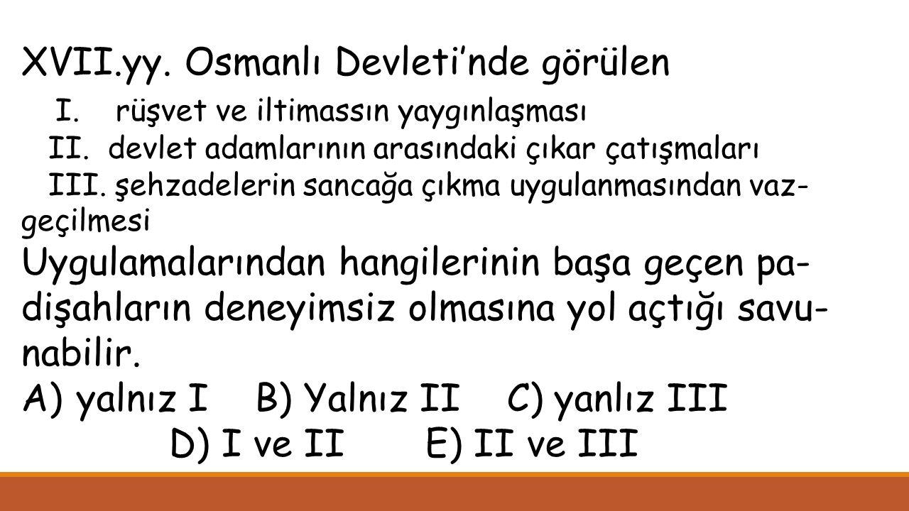 XVII.yy. Osmanlı Devleti'nde görülen I. rüşvet ve iltimassın yaygınlaşması II.