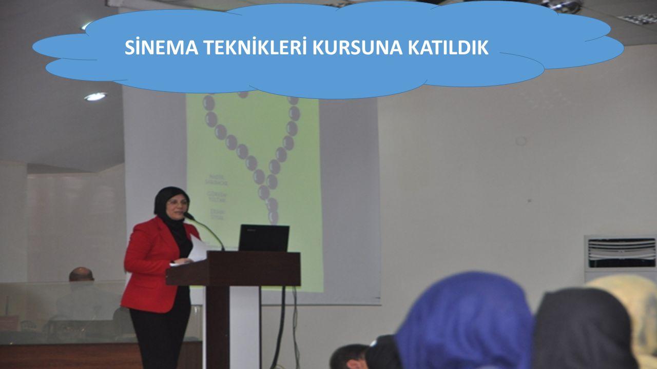 SİNEMA TEKNİKLERİ KURSUNA KATILDIK