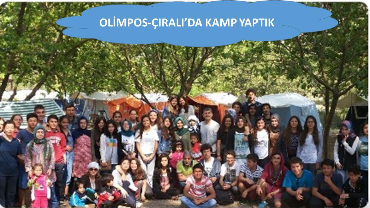 OLİMPOS-ÇIRALI'DA KAMP YAPTIK