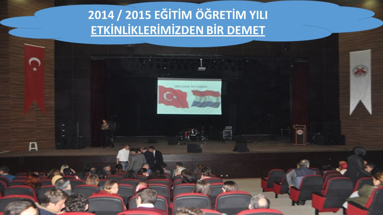 2014 / 2015 EĞİTİM ÖĞRETİM YILI ETKİNLİKLERİMİZDEN BİR DEMET