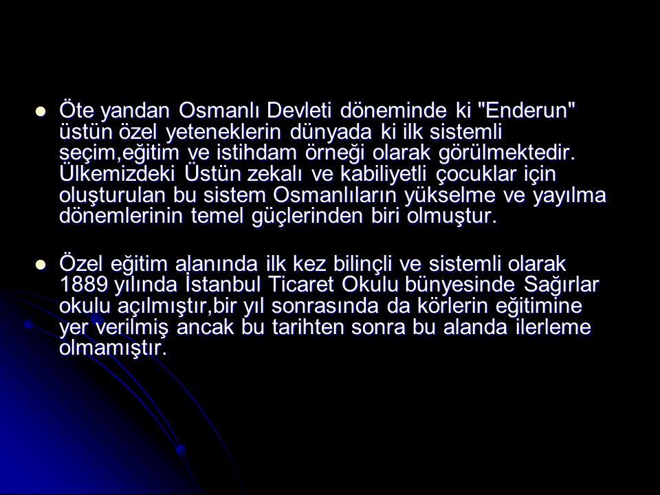 Öte yandan Osmanlı Devleti döneminde ki