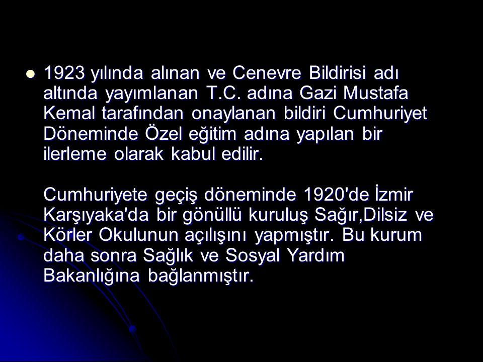 1923 yılında alınan ve Cenevre Bildirisi adı altında yayımlanan T.C. adına Gazi Mustafa Kemal tarafından onaylanan bildiri Cumhuriyet Döneminde Özel e