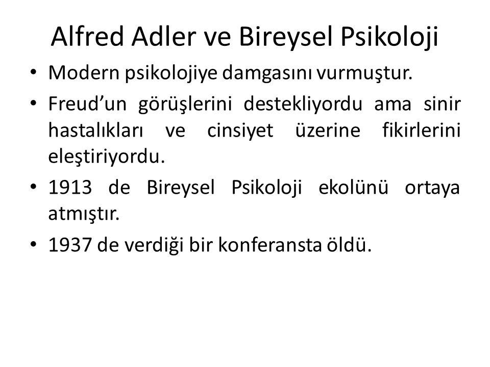 Alfred Adler ve Bireysel Psikoloji Modern psikolojiye damgasını vurmuştur.