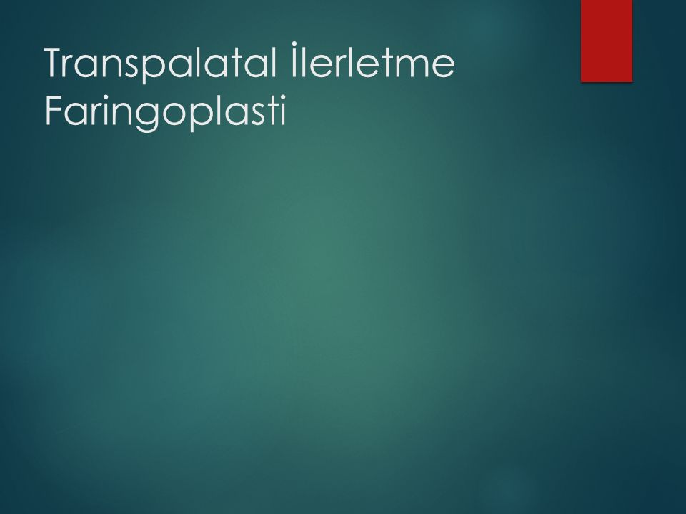 Transpalatal İlerletme Faringoplasti