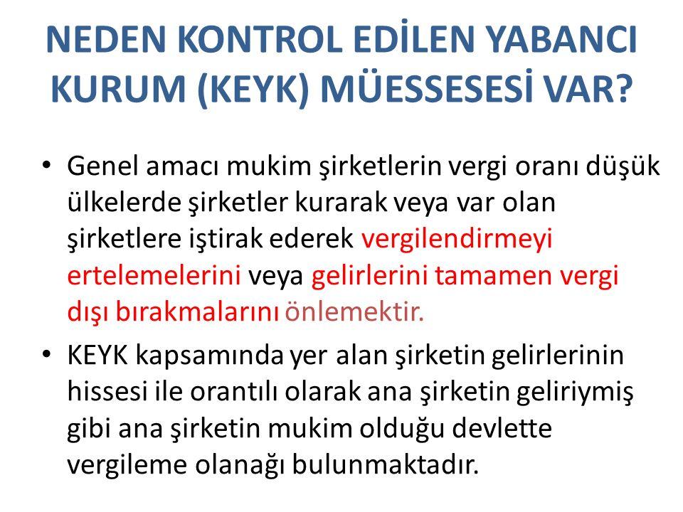 NEDEN KONTROL EDİLEN YABANCI KURUM (KEYK) MÜESSESESİ VAR.