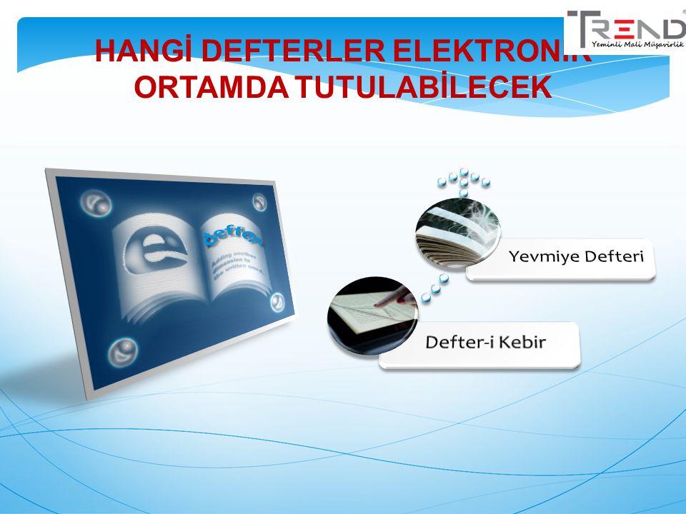E-DEFTER TUTMANIN KOŞULLARI ÖN KOŞUL Mali mühür Uyumlu yazılım ÖN KOŞUL Elektronik imza / Mali Mühür Uyumlu yazılım
