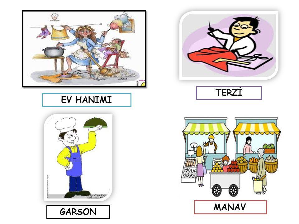 MANAV TERZİ GARSON EV HANIMI
