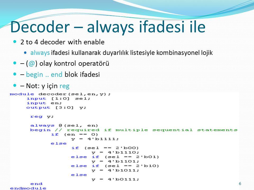Decoder – always ifadesi ile 6 2 to 4 decoder with enable always ifadesi kullanarak duyarlılık listesiyle kombinasyonel lojik – (@) olay kontrol opera