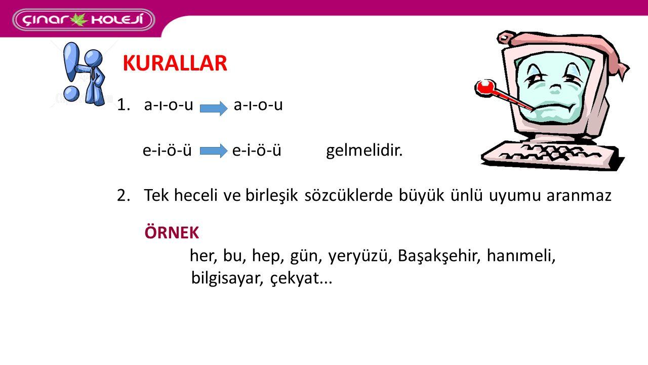 3.Bazı kelimeler, köken olarak Türkçe olduğu hâlde kalınlık – incelik uyumuna uymamaktadır.