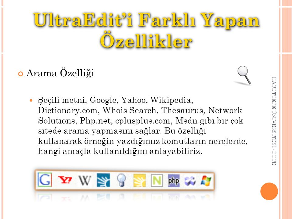 Arama Özelliği Şeçili metni, Google, Yahoo, Wikipedia, Dictionary.com, Whois Search, Thesaurus, Network Solutions, Php.net, cplusplus.com, Msdn gibi b