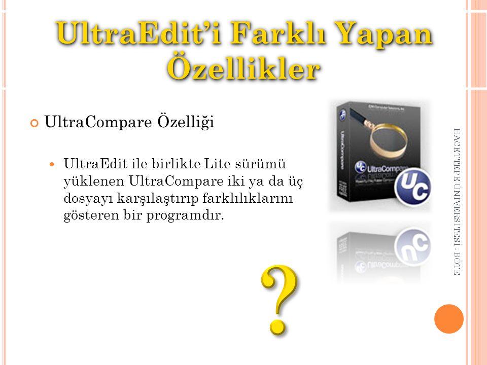 UltraCompare Özelliği UltraEdit ile birlikte Lite sürümü yüklenen UltraCompare iki ya da üç dosyayı karşılaştırıp farklılıklarını gösteren bir program