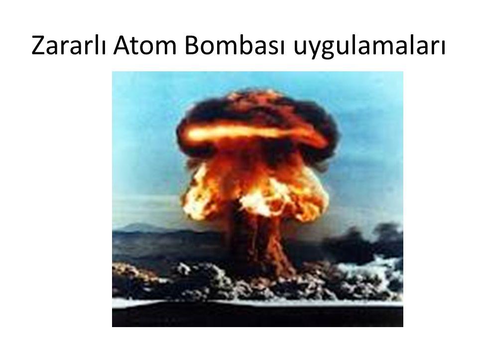 Zararlı Atom Bombası uygulamaları