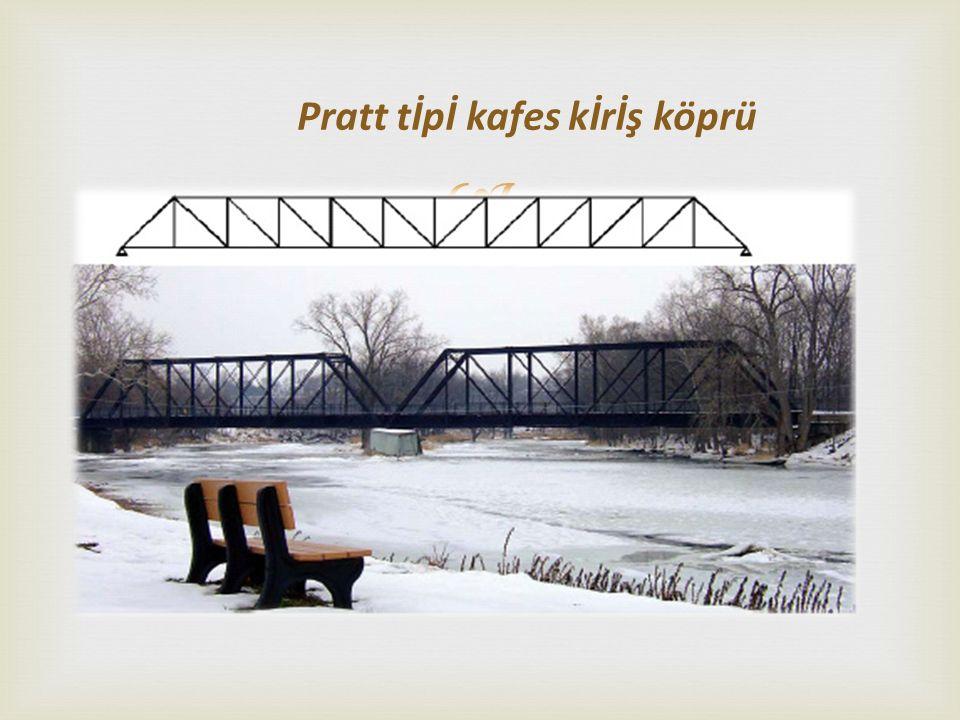  Pratt tİpİ kafes kİrİş köprü