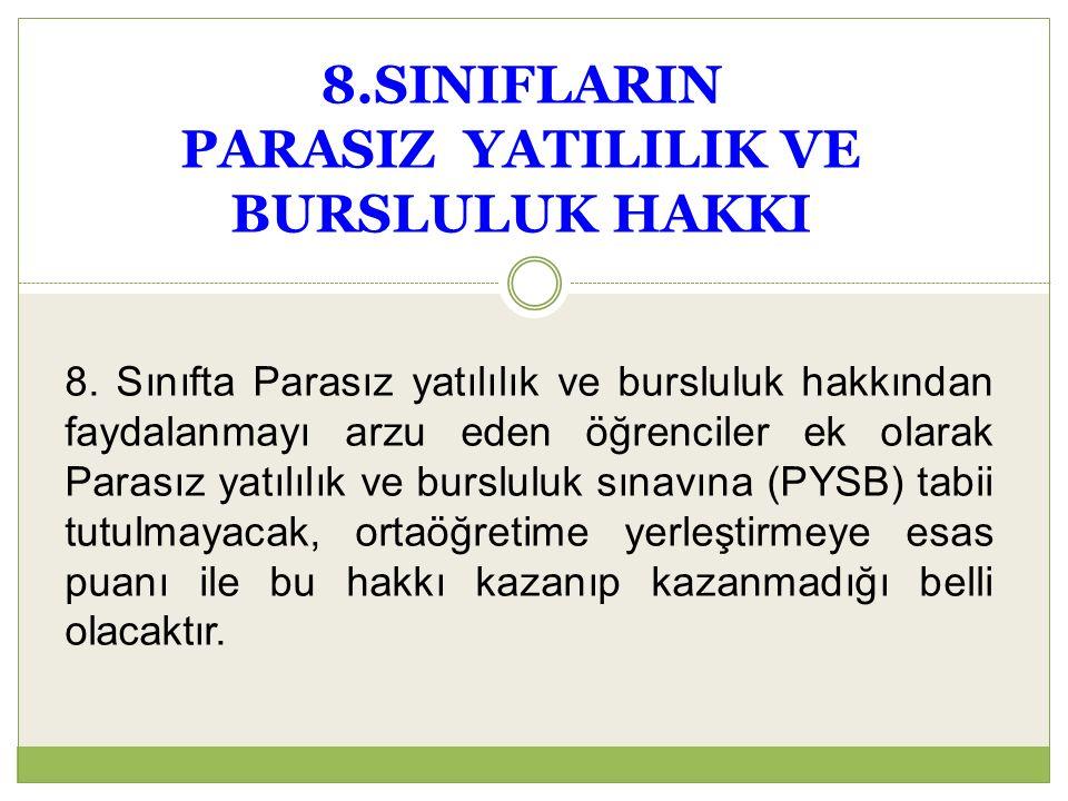 8.SINIFLARIN PARASIZ YATILILIK VE BURSLULUK HAKKI 8.
