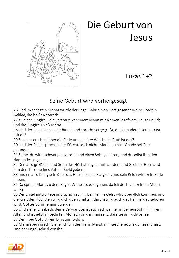 deutsch Die Geburt von Jesus 1 Es begab sich aber zu der Zeit, dass ein Gebot von dem Kaiser Augustus ausging, dass alle Welt geschätzt würde.
