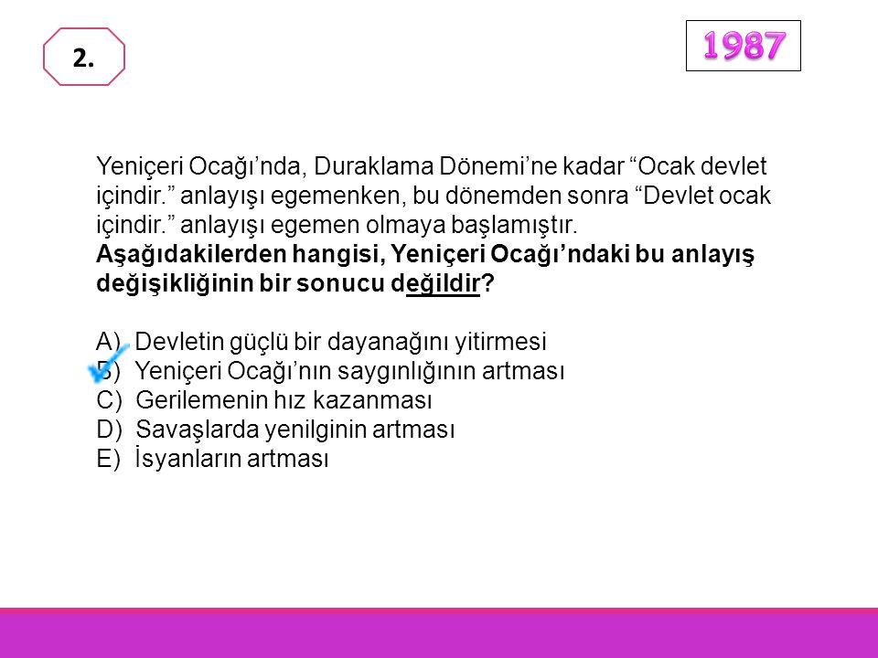 XVII. yüzyılda, Osmanlı İmparatorluğu'nda, I. Padişahların çoğu başarısız olmuştur. II. Devlet dairelerinde rüşvet ve haksızlık yaygınlaşmıştır. III.