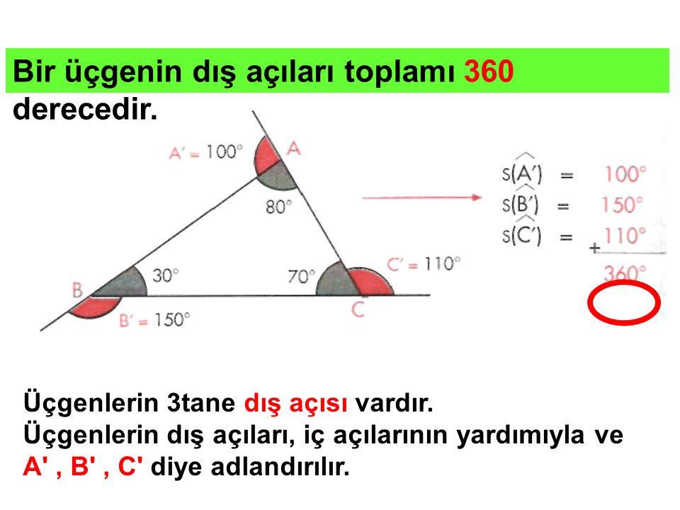 Üçgenlerin 3tane dış açısı vardır. Üçgenlerin dış açıları, iç açılarının yardımıyla ve A', B', C' diye adlandırılır. Bir üçgenin dış açıları toplamı 3