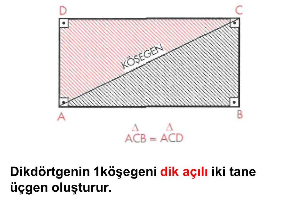 Dikdörtgenin 1köşegeni dik açılı iki tane üçgen oluşturur.
