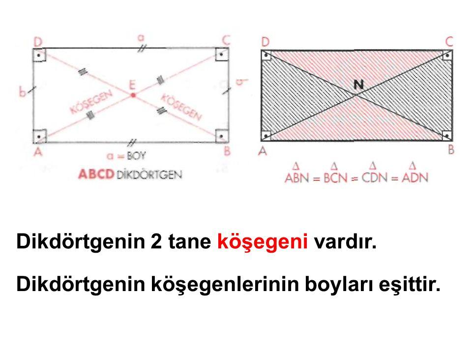 Dikdörtgenin 2 tane köşegeni vardır. Dikdörtgenin köşegenlerinin boyları eşittir.