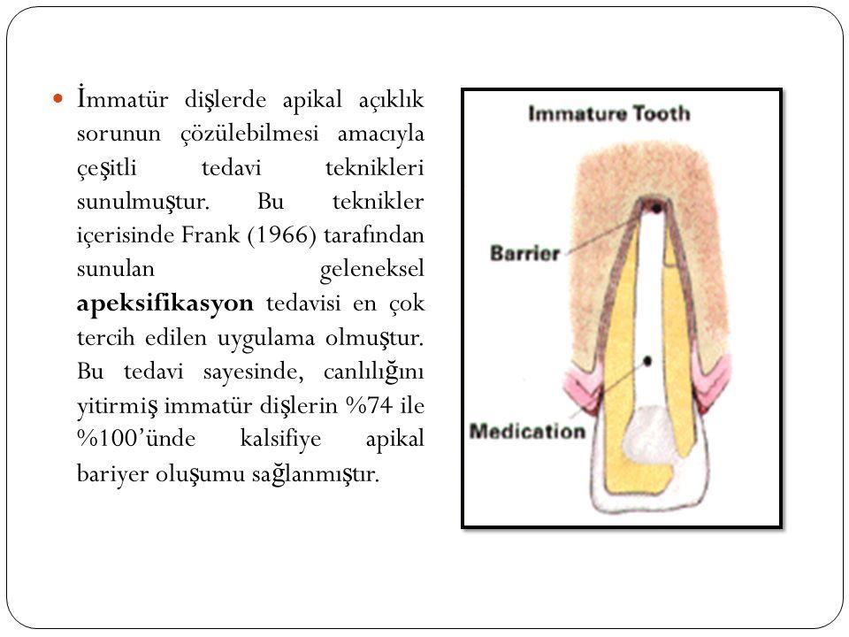 İ mmatür di ş lerde apikal açıklık sorunun çözülebilmesi amacıyla çe ş itli tedavi teknikleri sunulmu ş tur. Bu teknikler içerisinde Frank (1966) tara