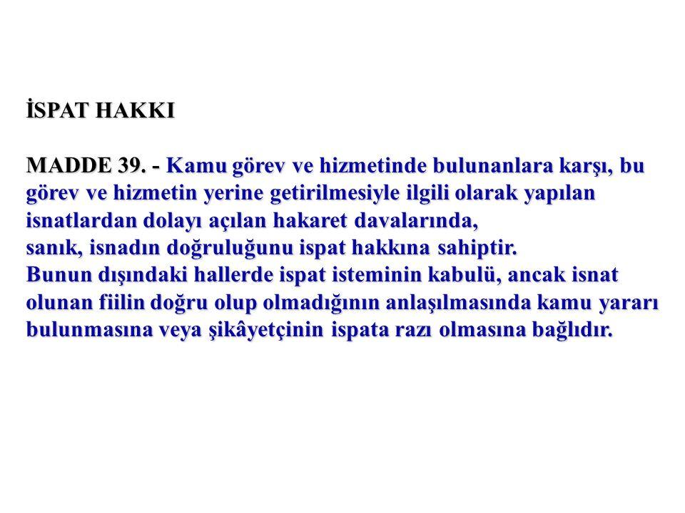 İSPAT HAKKI MADDE 39.