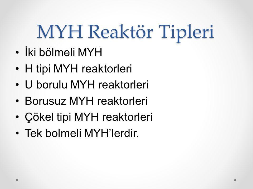 En yaygın olarak; iki bölmeli ve tek bölmeli MYH sistemleridir.