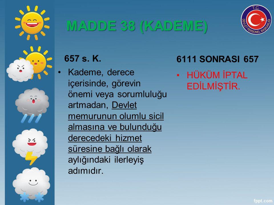 MADDE 38 (KADEME) 657 s. K.