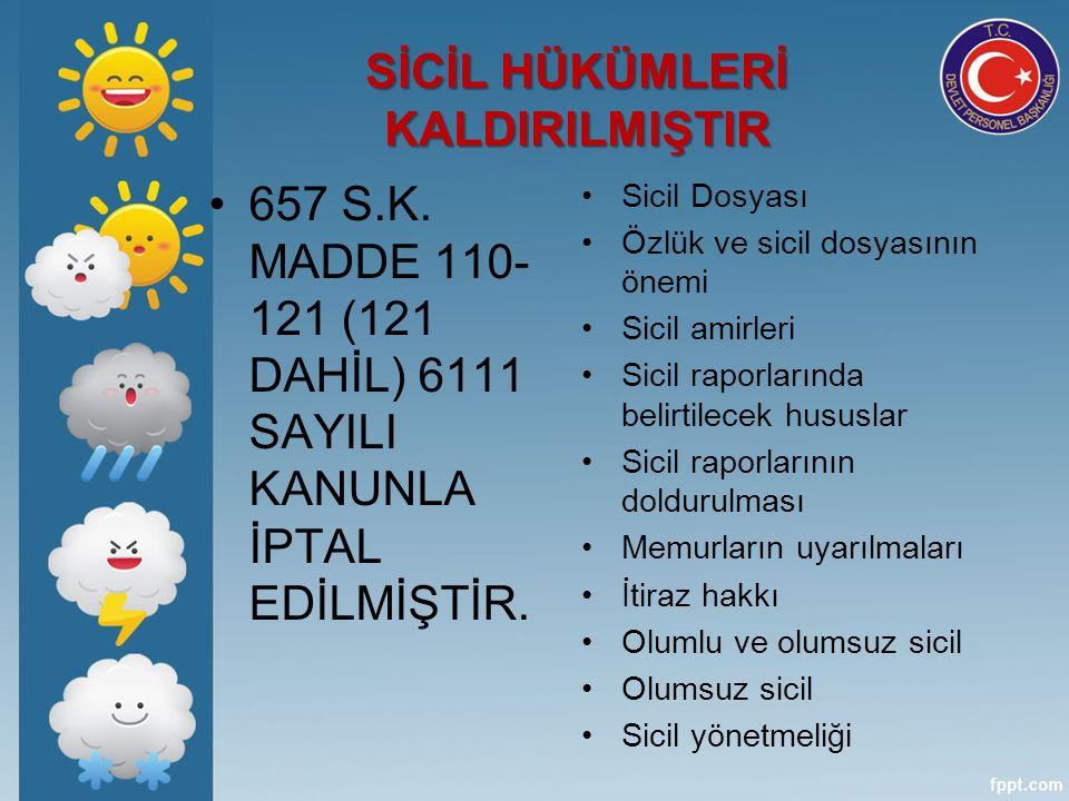 SİCİL HÜKÜMLERİ KALDIRILMIŞTIR 657 S.K.