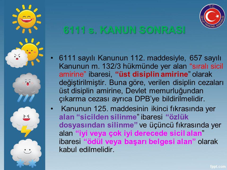6111 s. KANUN SONRASI 6111 sayılı Kanunun 112. maddesiyle, 657 sayılı Kanunun m.