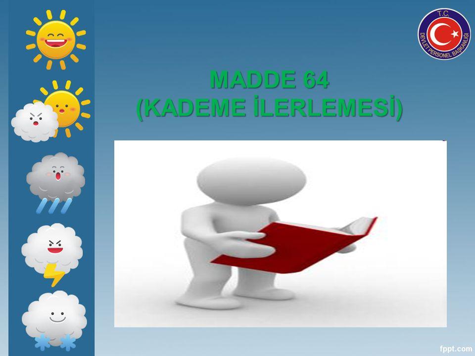 MADDE 64 (KADEME İLERLEMESİ)