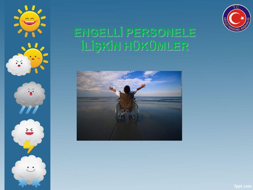 ENGELLİ PERSONELE İLİŞKİN HÜKÜMLER
