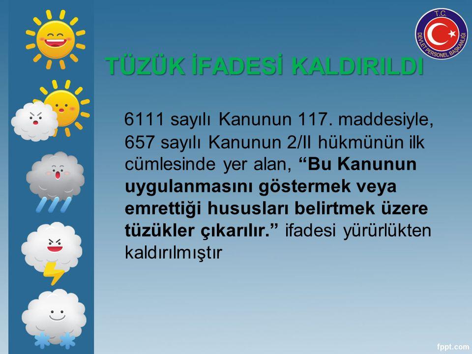 TÜZÜK İFADESİ KALDIRILDI 6111 sayılı Kanunun 117.