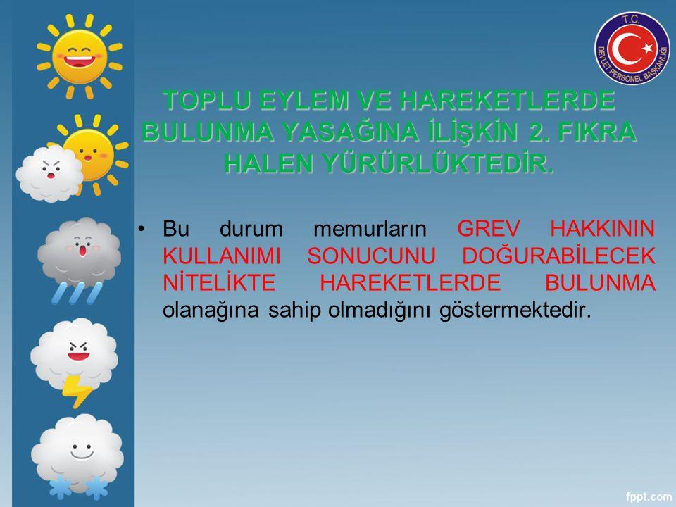 TOPLU EYLEM VE HAREKETLERDE BULUNMA YASAĞINA İLİŞKİN 2.