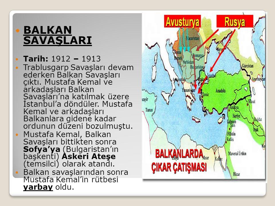 BALKAN SAVAŞLARI Tarih: 1912 – 1913 Trablusgarp Savaşları devam ederken Balkan Savaşları çıktı.