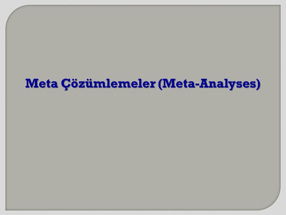 Meta Çözümlemeler (Meta-Analyses)