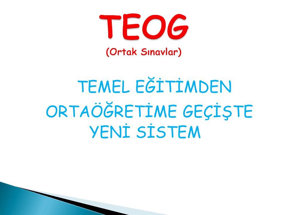 TEOG, sınav ile öğrenci alan liselere giriş için uygulanan seçme ve yerleştirme işlemidir.