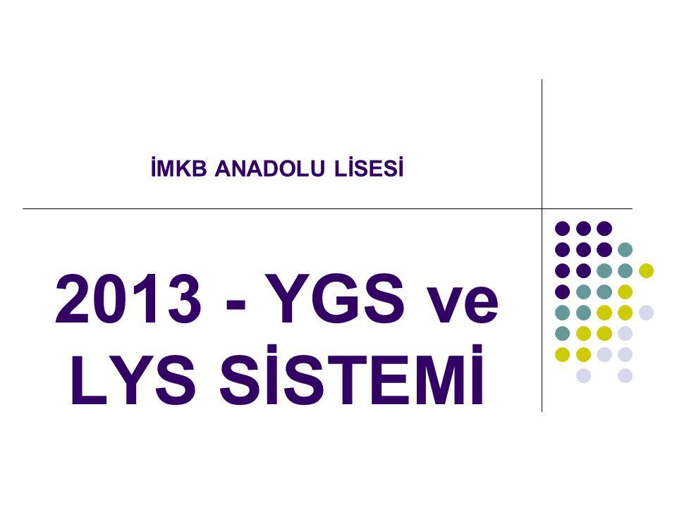2013 - YGS ve LYS SİSTEMİ İMKB ANADOLU LİSESİ