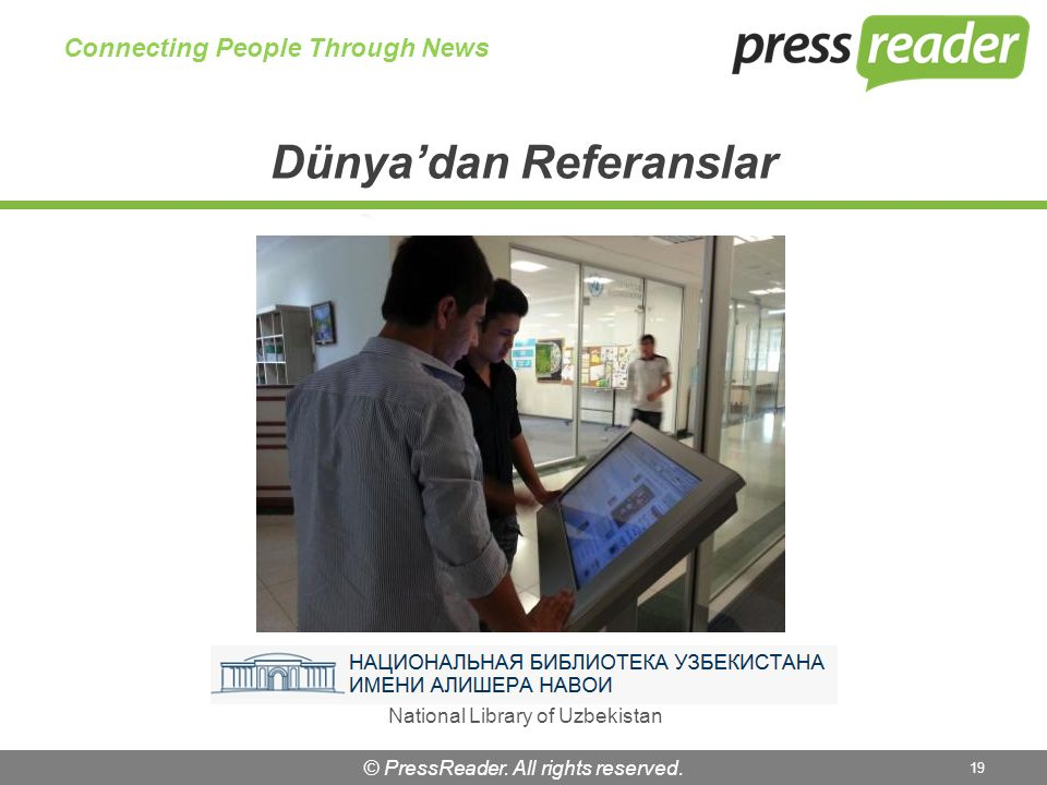 © PressReader. All rights reserved. 19 Connecting People Through News National Library of Uzbekistan