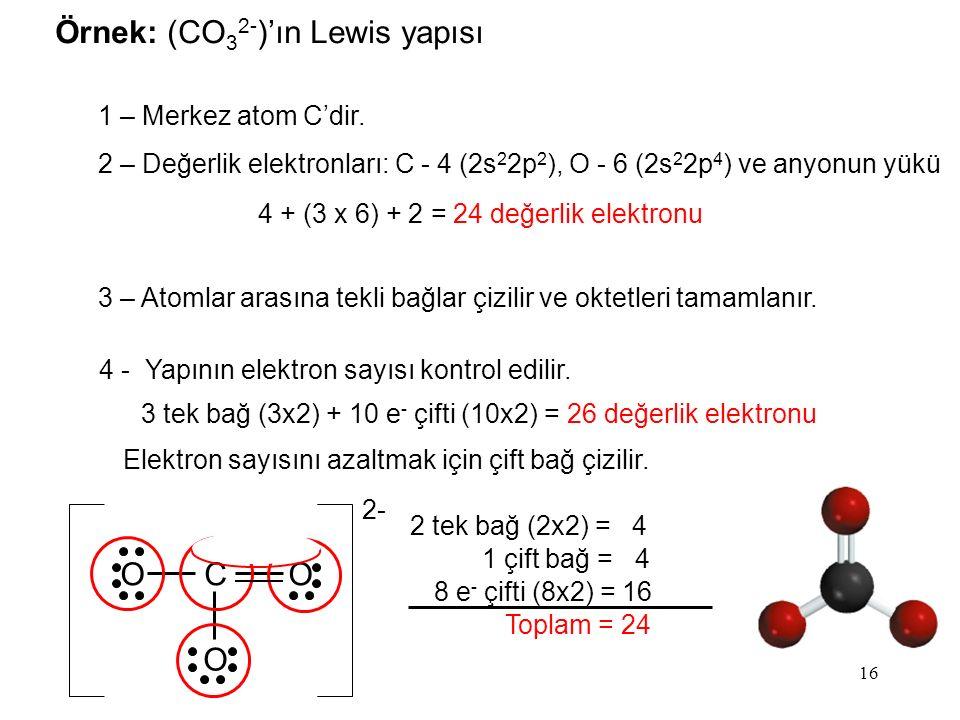 16 1 – Merkez atom C'dir.