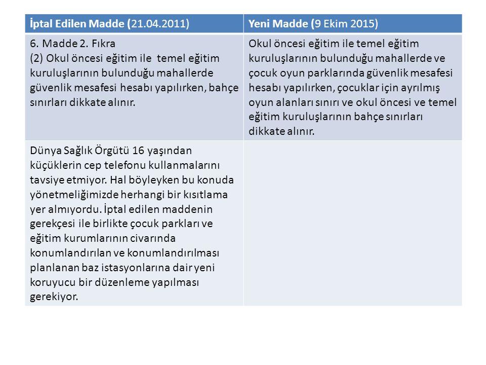İptal Edilen Madde (21.04.2011)Yeni Madde (9 Ekim 2015) 6.