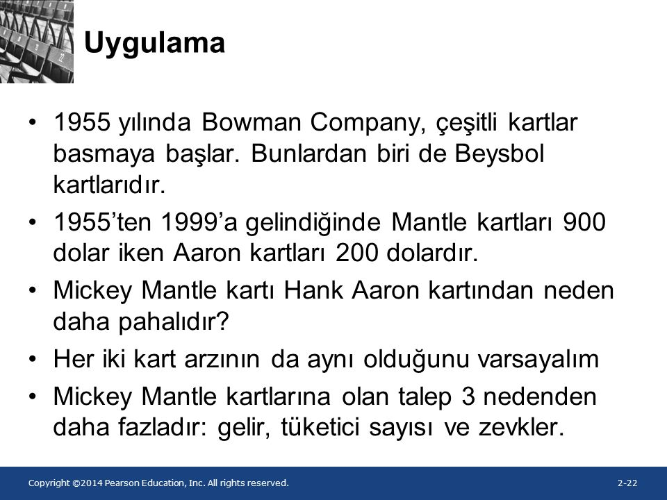 Copyright ©2014 Pearson Education, Inc. All rights reserved.2-22 Uygulama 1955 yılında Bowman Company, çeşitli kartlar basmaya başlar. Bunlardan biri