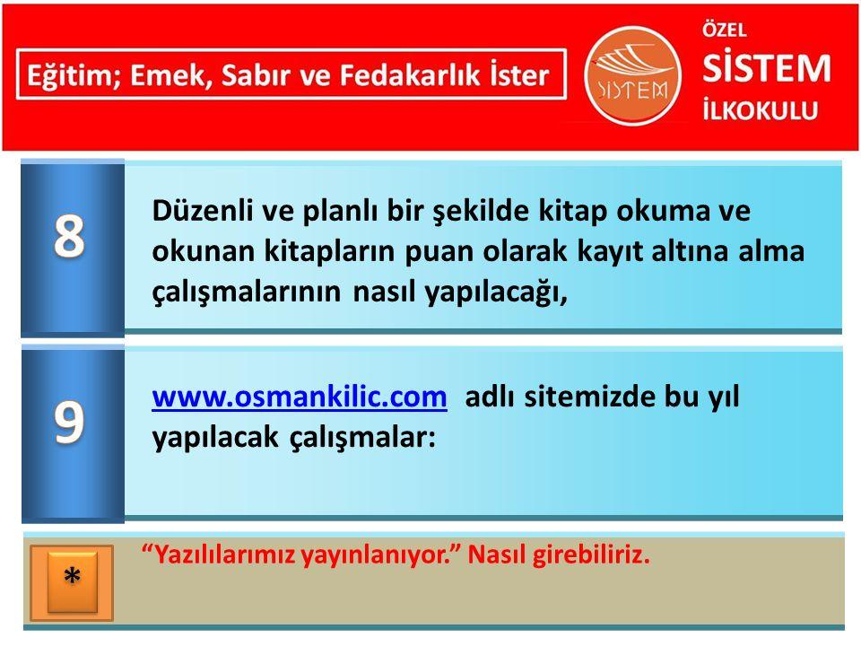 Düzenli ve planlı bir şekilde kitap okuma ve okunan kitapların puan olarak kayıt altına alma çalışmalarının nasıl yapılacağı, www.osmankilic.com adlı sitemizde bu yıl yapılacak çalışmalar: Yazılılarımız yayınlanıyor. Nasıl girebiliriz.