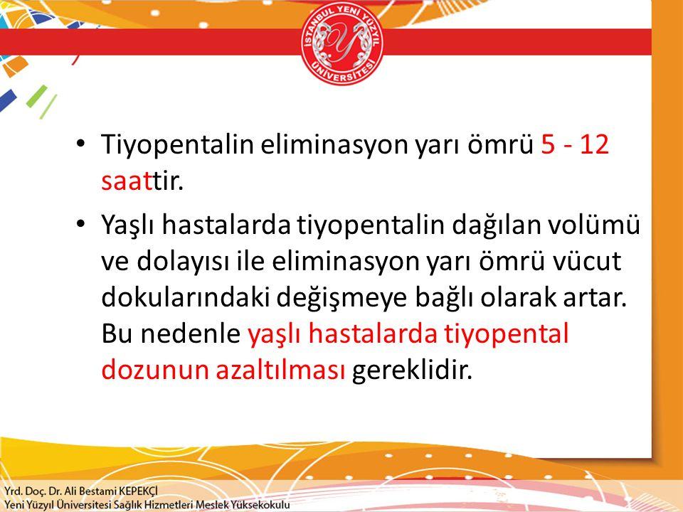 Tiyopentalin eliminasyon yarı ömrü 5 - 12 saattir. Yaşlı hastalarda tiyopentalin dağılan volümü ve dolayısı ile eliminasyon yarı ömrü vücut dokularınd