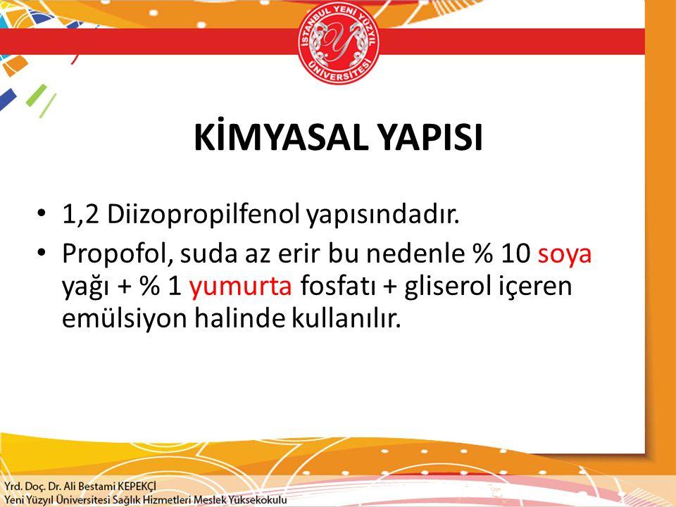 KİMYASAL YAPISI 1,2 Diizopropilfenol yapısındadır. Propofol, suda az erir bu nedenle % 10 soya yağı + % 1 yumurta fosfatı + gliserol içeren emülsiyon