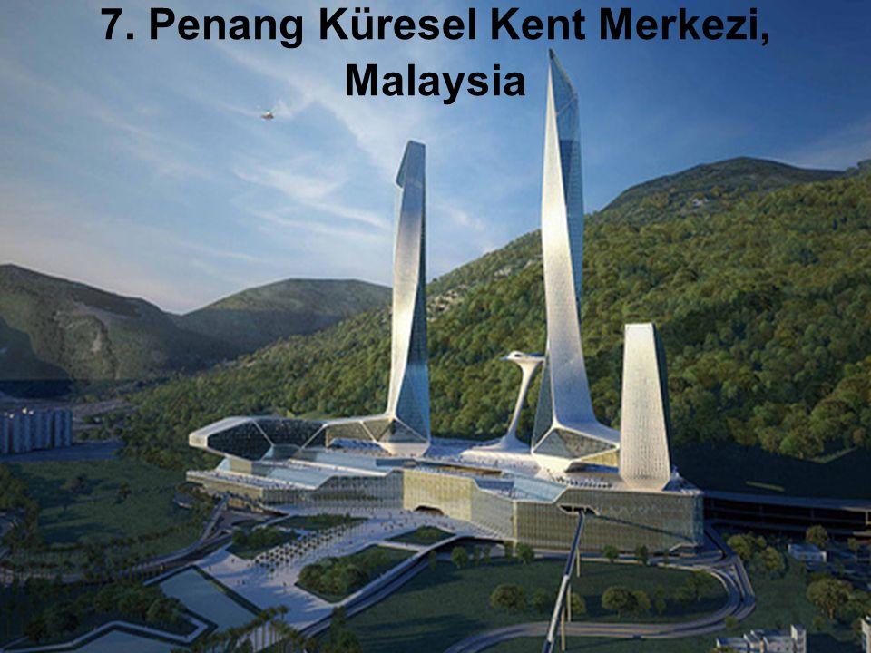 7. Penang Küresel Kent Merkezi, Malaysia