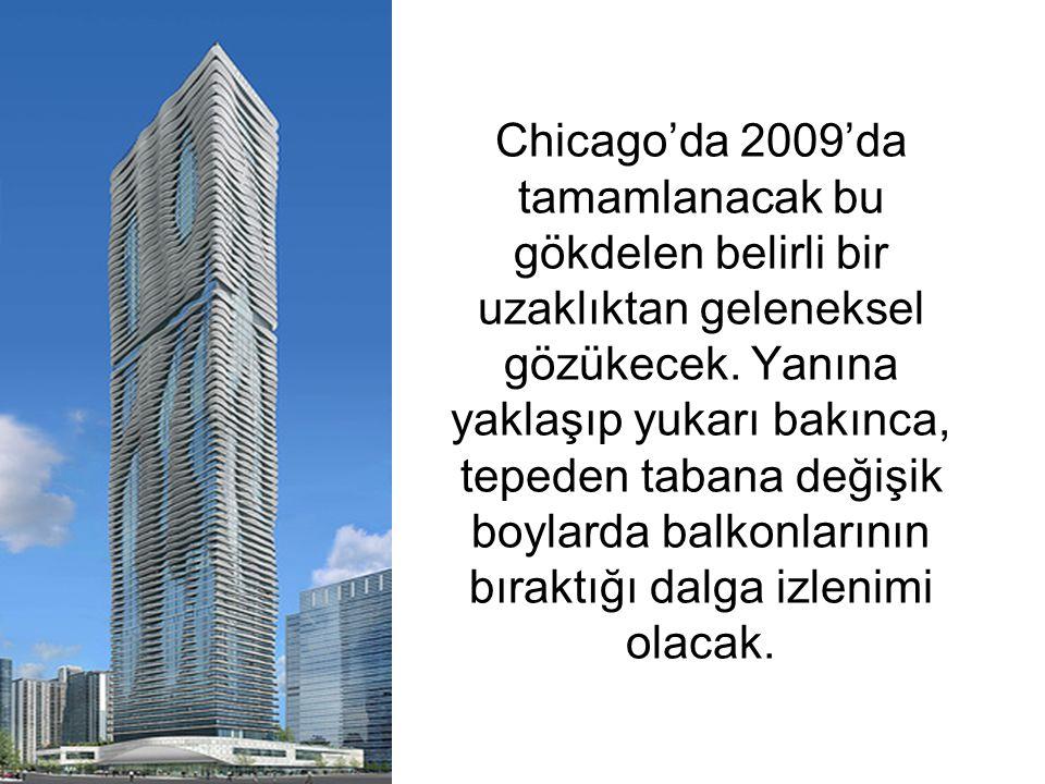 Chicago'da 2009'da tamamlanacak bu gökdelen belirli bir uzaklıktan geleneksel gözükecek.