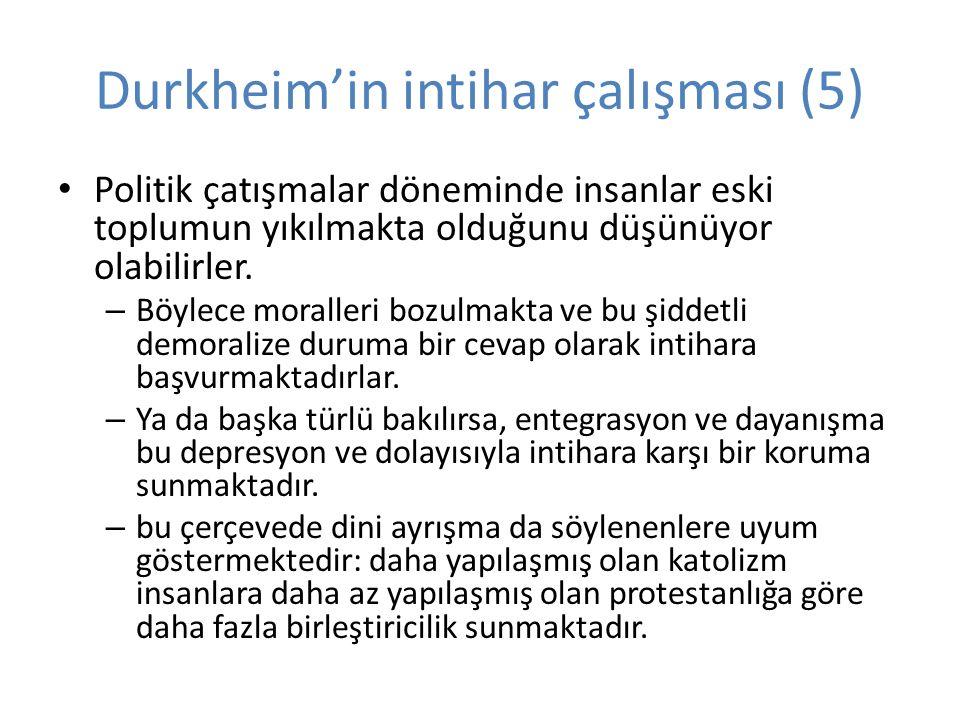 Durkheim'in intihar çalışması (5) Politik çatışmalar döneminde insanlar eski toplumun yıkılmakta olduğunu düşünüyor olabilirler.